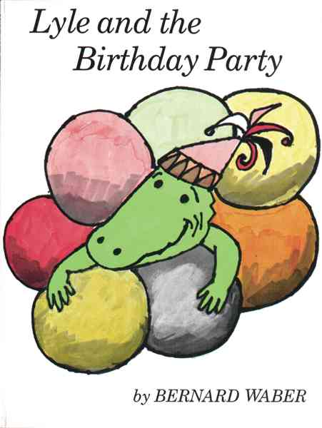 Lyle and the Birthday Party By Waber, Bernard