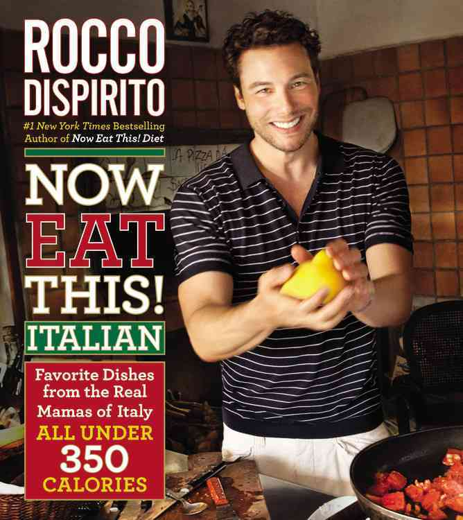 Now Eat This! Italian By DiSpirito, Rocco