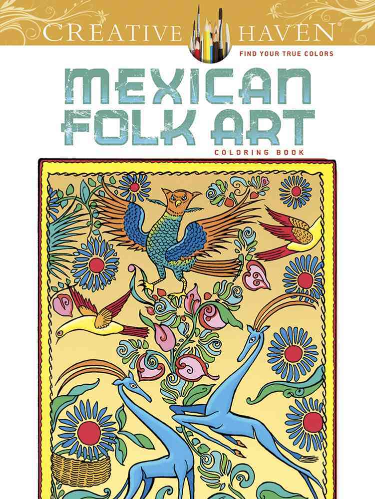 Creative Haven Mexican Folk Art Coloring Book By Noble, Marty