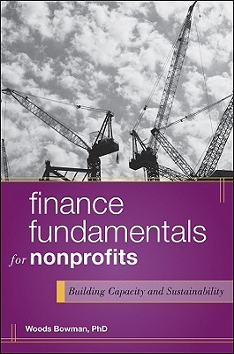 Finance Fundamentals for Nonprofits By Bowman, Woods